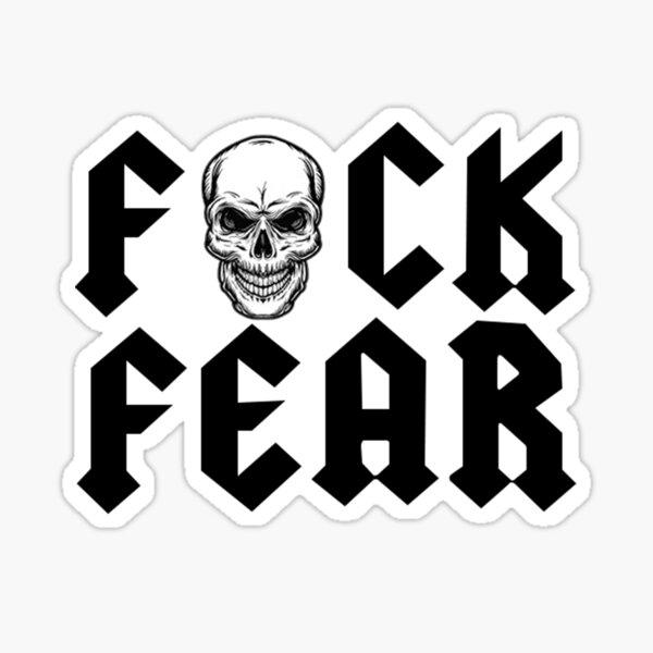 Fuck Fear ( Stone Cold Steve Austin ) Sticker