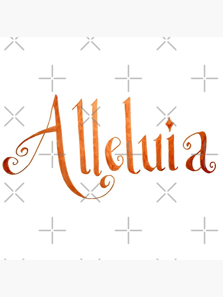 Alleluia Hand-Lettered Calligraphy Christian Rejoice by MaryKunzGoldman