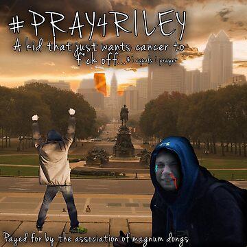 #PRAY4RILEY by ToxicFart
