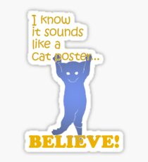 Quotes and quips - believe! Sticker