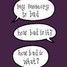 Bad memory by Wendy Massey