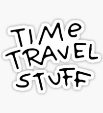 Rick and Morty - Time travel stuff Sticker