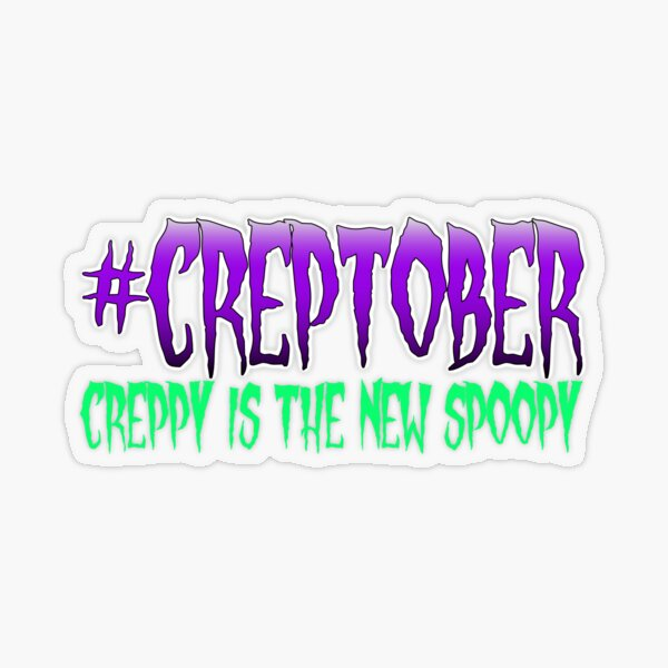 Creppy is the New Spoopy Transparent Sticker