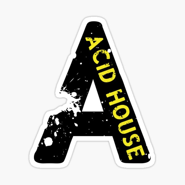 A = Acid House Sticker