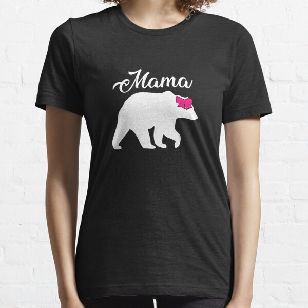 Mama Bear Pink Hair Bow Mother's Day Gift Essential T-Shirt