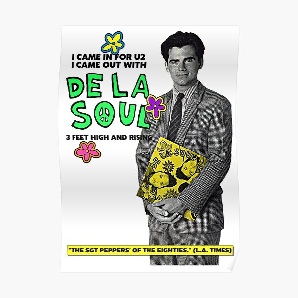 De La Soul // I Came Out With 3 Feet High Tribute Poster