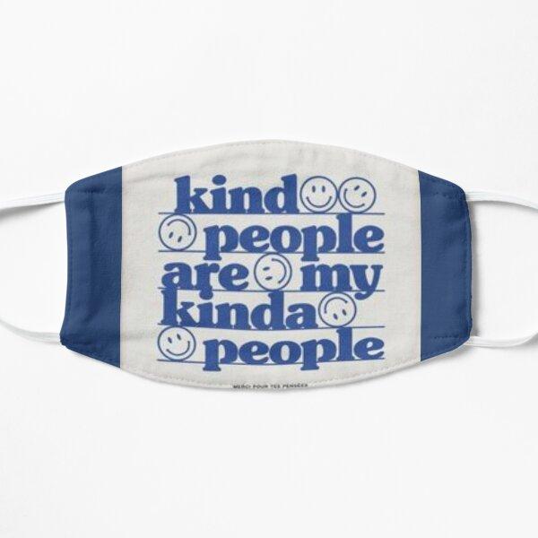 Freundliche Menschen sind meine freundlichen Menschen Flache Maske