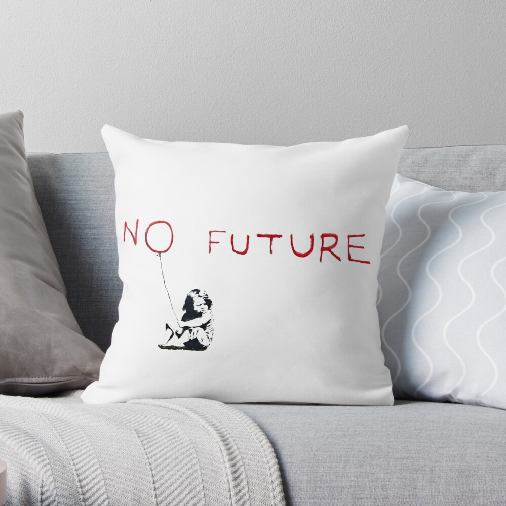 Banksy No Future Throw Pillow By Blueasaurs Redbubble