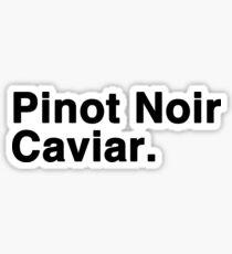 Pinot Noir Caviar (white font) Sticker
