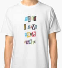 WSY: Hello, I have your pants. Classic T-Shirt