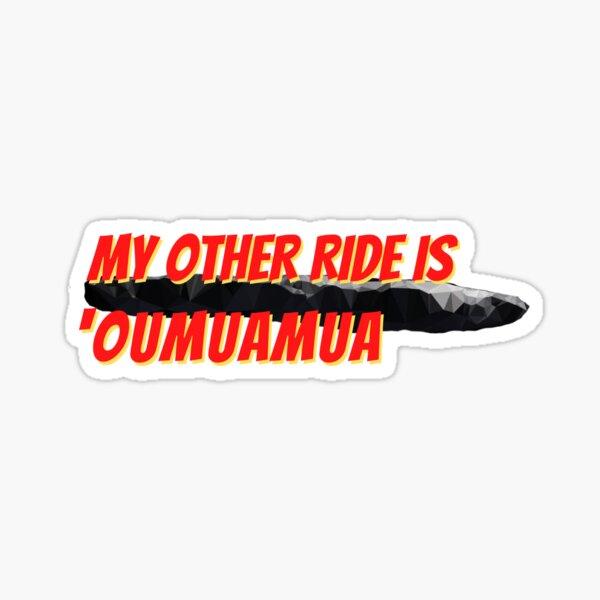My Other Ride Is 'Oumuamua Bumper Sticker Sticker