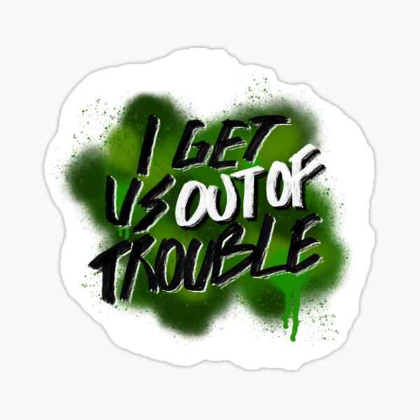 Out of Trouble Sticker
