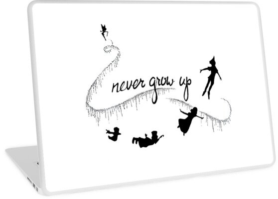 Never Grow Up Peter Pan Laptop Skins By Tarpansungkono Redbubble