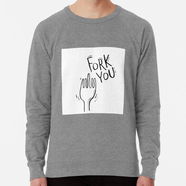 fork you 2 Lightweight Sweatshirt