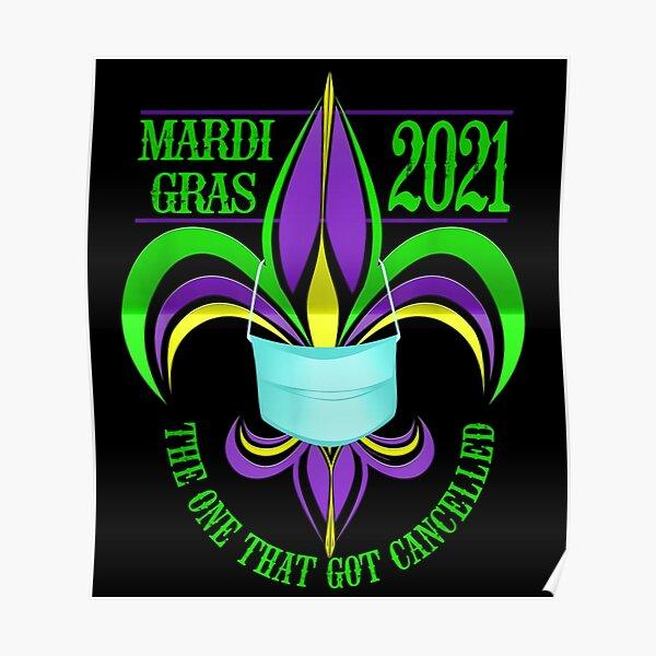 Fleur De Lis Mardi Gras 2021 The One That Got Cancelled Wear Mask  Poster