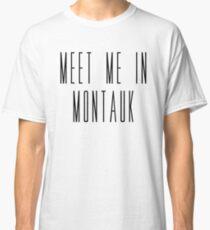 Meet Me In Mantauk Classic T-Shirt