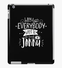 Why does everybody want to go back to Jakku iPad Case/Skin