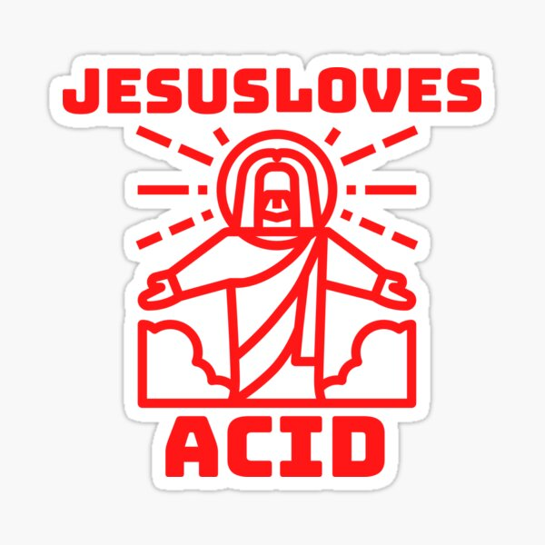 Jesus Loves Acid Sticker