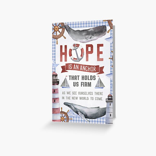Hope Is An Anchor That Holds Us Firm Greeting Card