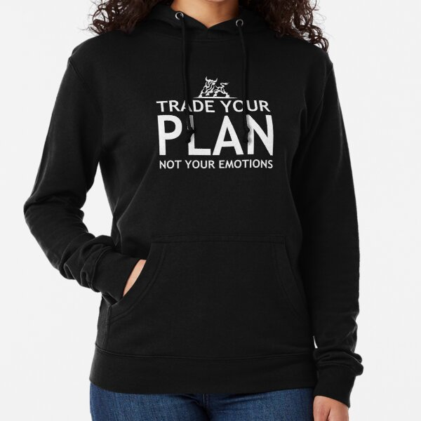 Trade Your Plan Not Your Emotions! Just for investors/traders  Lightweight Hoodie