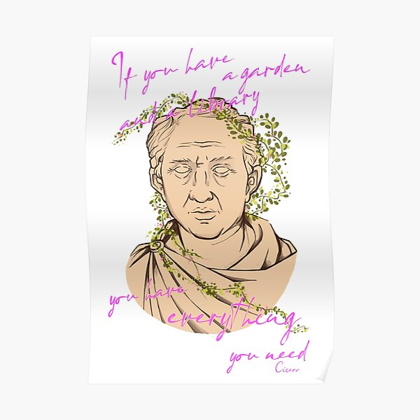 Cicero (Garden and a Library quote) Poster