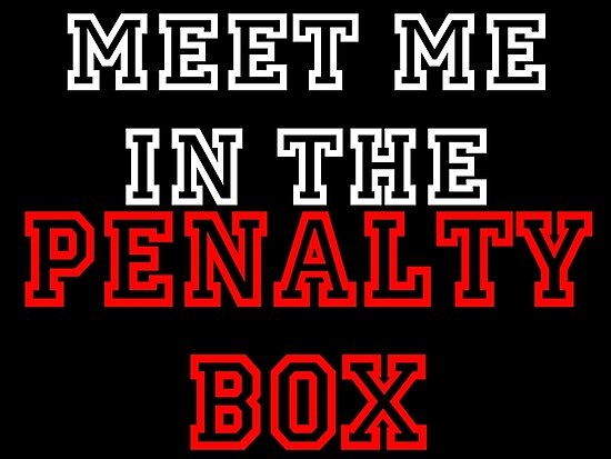 Meet Me in the Penalty Box.  by hfournier