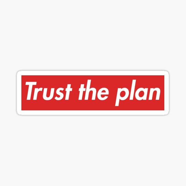 Trust The Plan Sticker