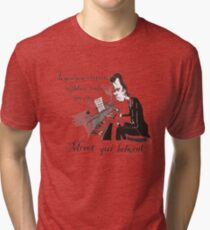 Nick Cave - To the toiler, the spoils. Tri-blend T-Shirt