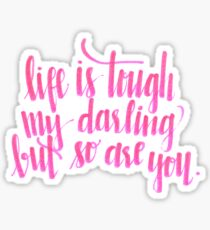 Life Is Tough quote Sticker