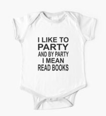 I Like To Party And By Party I Mean Read Books Kids Clothes