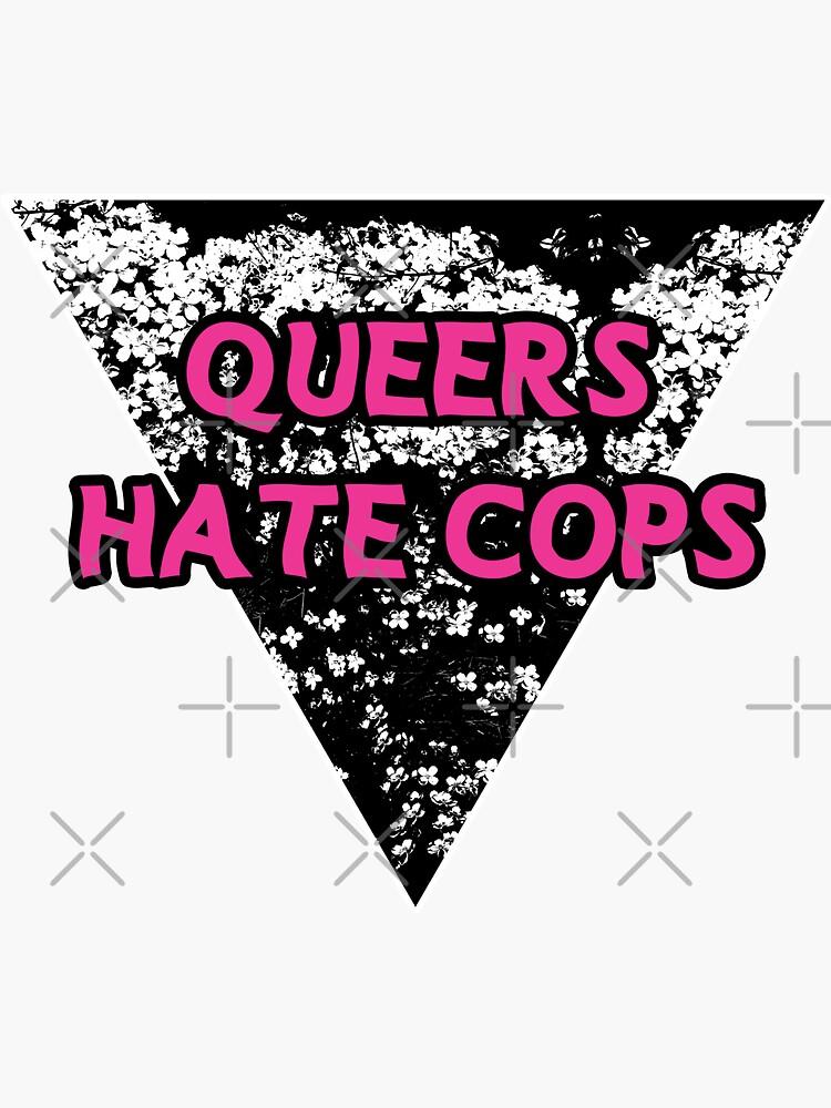 queers hate cops | be gay do crimes | acab by craftordiy