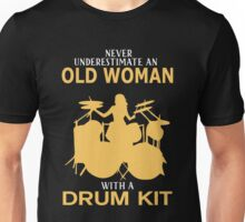 Never Underestimate An Old Woman With A Drum Kit Unisex T-Shirt