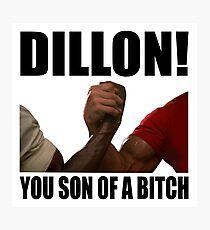 Predator Dillon You Son Of A Bitch Photographic Print