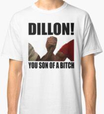 Predator Dillon You Son Of A Bitch Classic T-Shirt