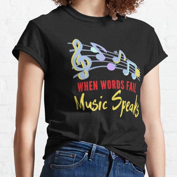 when words fail music speaks t-shirt t-shirt design trends 2021 Classic T-Shirt