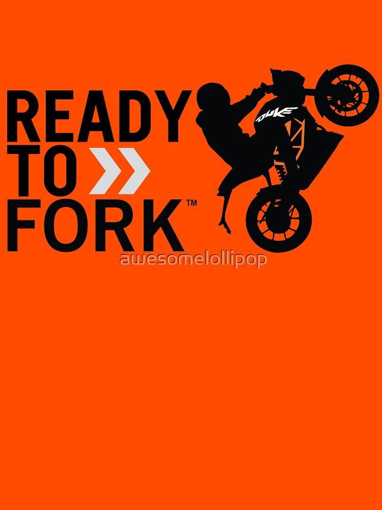 ready to fork ktm duke classic t shirt by awesomelollipop redbubble