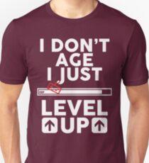 I don't age i just level up 2 Unisex T-Shirt