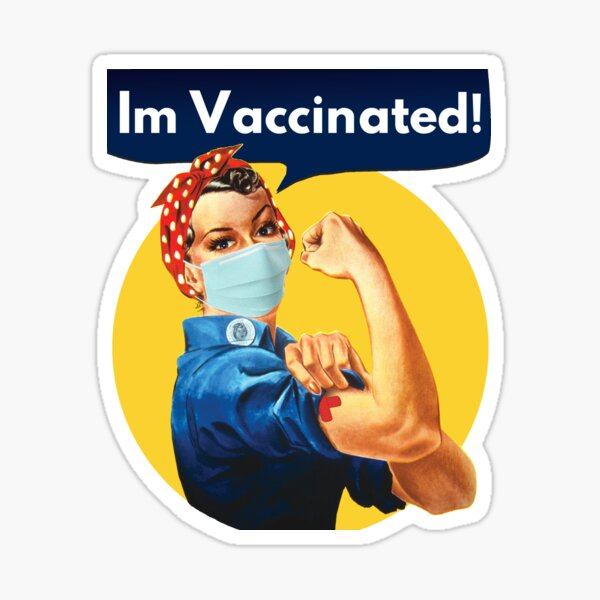 I'm Vaccinated! Covid Vaccine Rosie the Riveter design- Coronavirus vaccine Sticker