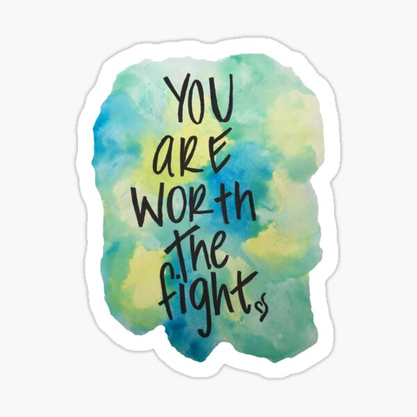 Eating Disorder Recovery You are Worth the Fight Watercolor Neda Quote Sticker