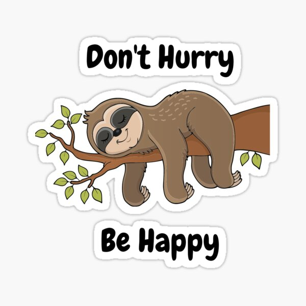 Don't Hurry, Be Happy; Sloth on Branch Sticker