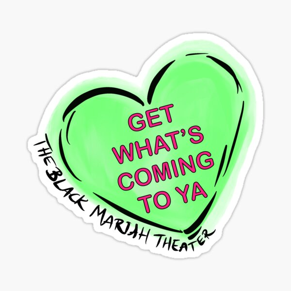 Get what's coming to ya Sticker