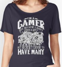 I am a (DOTA) gamer. Not because I don't have a life, but because I choose to have many! Women's Relaxed Fit T-Shirt