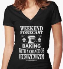 Weekend Forecast: Baking With A Chance Of Drinking Women's Fitted V-Neck T-Shirt