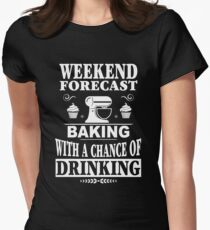 Weekend Forecast: Baking With A Chance Of Drinking Women's Fitted T-Shirt