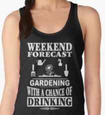 Weekend Forecast Gardening With A Chance Of Drinking T-Shirt Women's Tank Top