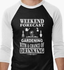 Weekend Forecast: Gardening With A Chance Of Drinking Men's Baseball ¾ T-Shirt