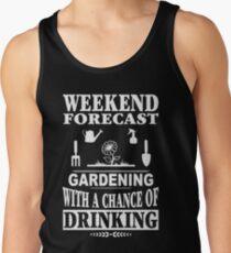 Camiseta de tirantes Pronóstico de fin de semana: Jardinería con posibilidad de beber