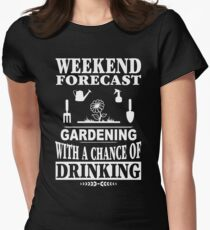 Weekend Forecast Gardening With A Chance Of Drinking T-Shirt Women's Fitted T-Shirt
