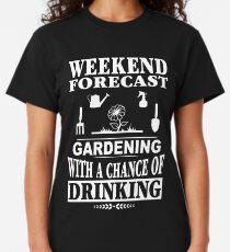 Wochenendprognose: Gartenarbeit mit der Aussicht zu trinken Classic T-Shirt