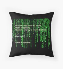 The Matrix: There is no spoon Throw Pillow
